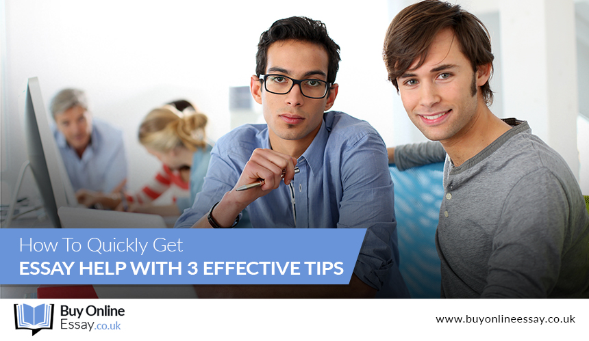 How To Quickly Get Essay Help With 3 Effective Tips