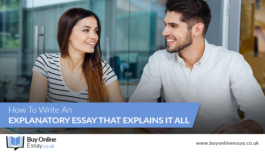 How To Write An Explanatory Essay That Explains It All