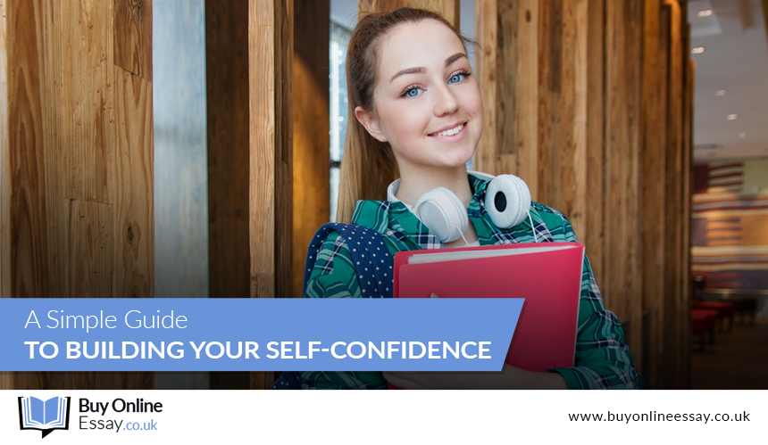 A Simple Guide to Building Your Self-Confidence
